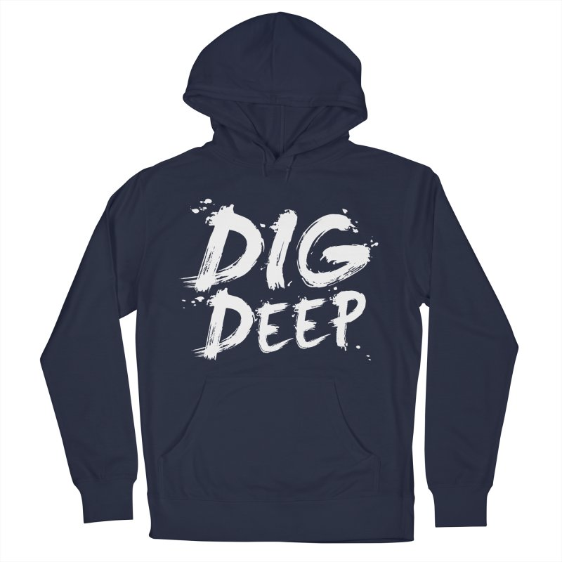 Dig deep Men's French Terry Pullover Hoody by The Pickle Jar's Artist Shop