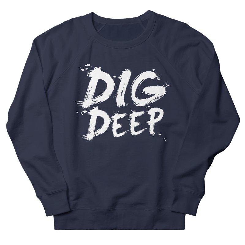 Dig deep Women's Sweatshirt by The Pickle Jar's Artist Shop