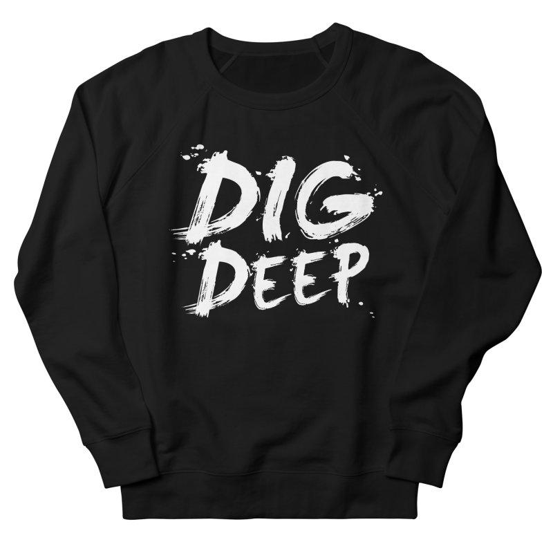Dig deep Men's Sweatshirt by The Pickle Jar's Artist Shop