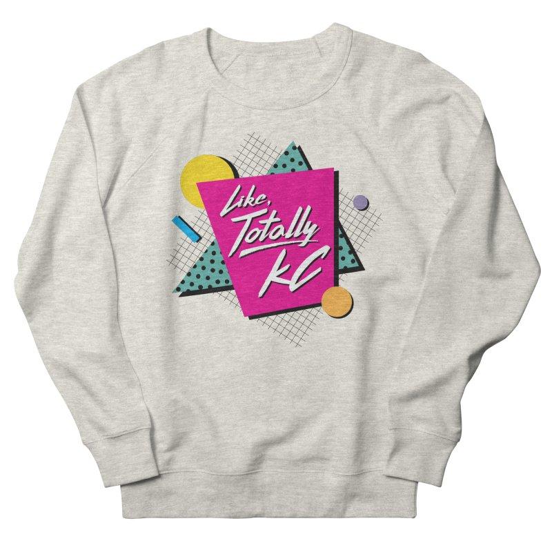 Totally KC Men's Sweatshirt by The Pitch Kansas City Gear Shop