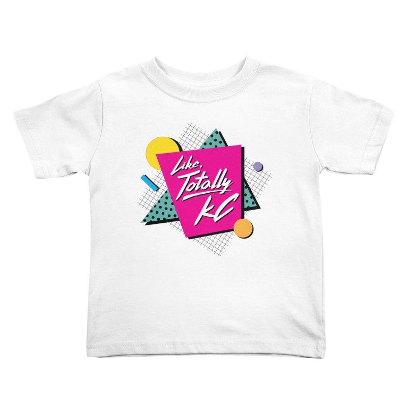 Totally KC Kids Toddler T-Shirt by The Pitch Kansas City Gear Shop