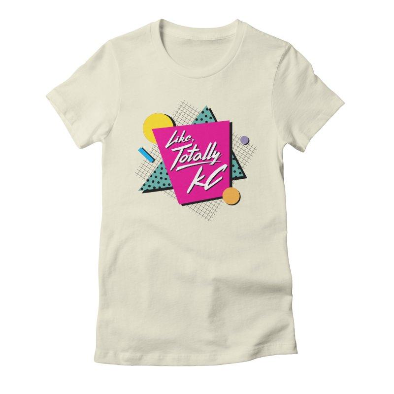 Totally KC Women's T-Shirt by The Pitch Kansas City Gear Shop