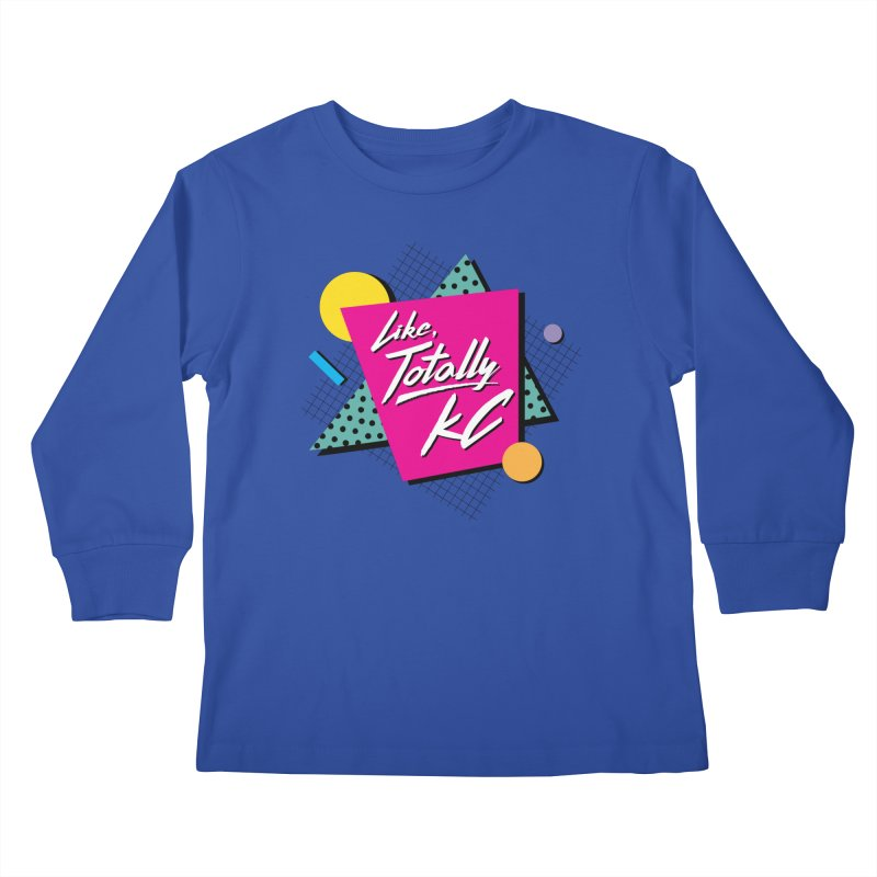 Totally KC Kids Longsleeve T-Shirt by The Pitch Kansas City Gear Shop