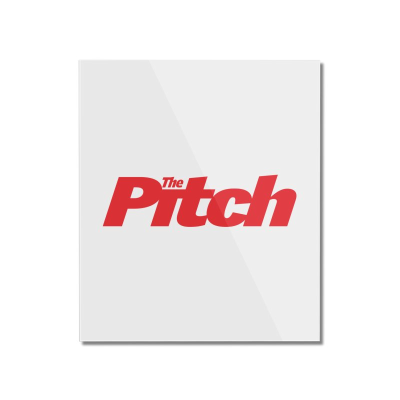 The Pitch Home Mounted Acrylic Print by The Pitch Kansas City Gear Shop