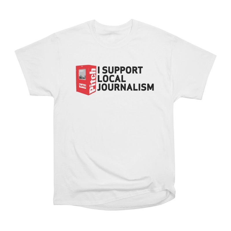 I Support Local Journalism Women's T-Shirt by The Pitch Kansas City Gear Shop