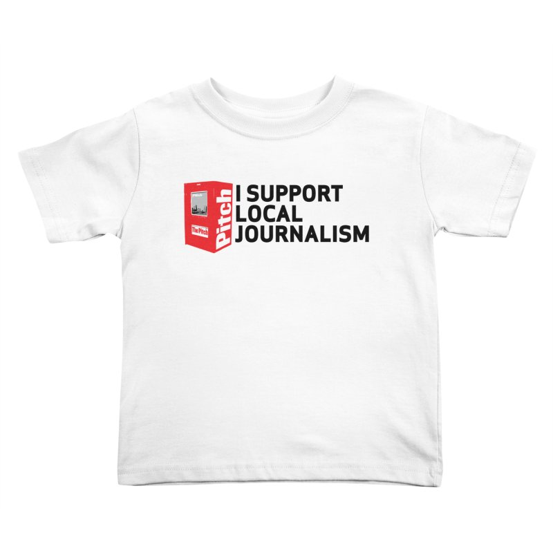 I Support Local Journalism Kids Toddler T-Shirt by The Pitch Kansas City Gear Shop