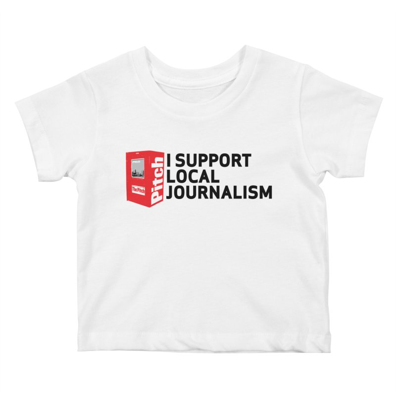 I Support Local Journalism Kids Baby T-Shirt by The Pitch Kansas City Gear Shop