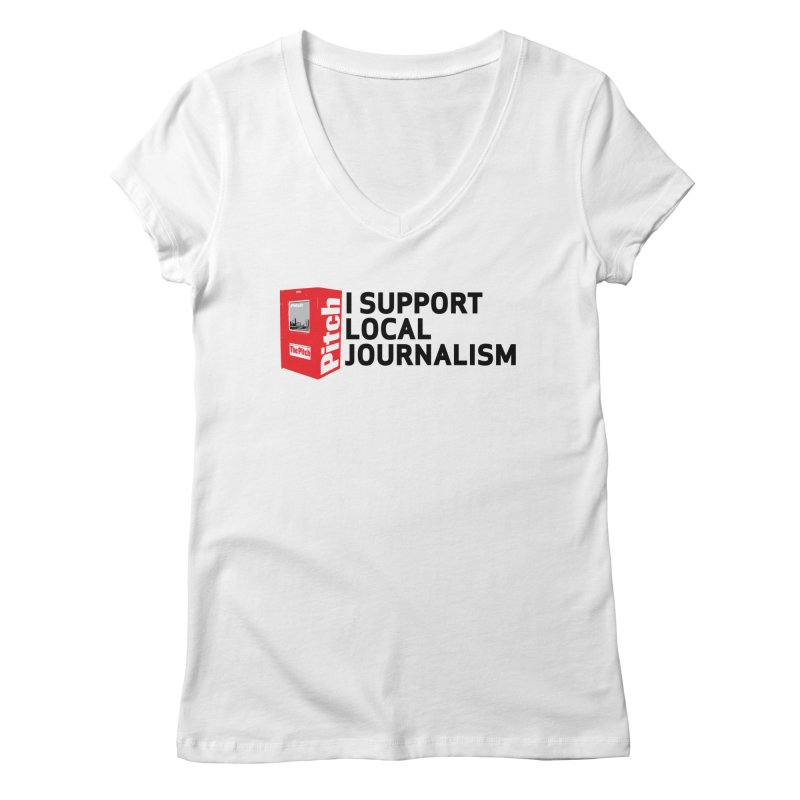 I Support Local Journalism Women's V-Neck by The Pitch Kansas City Gear Shop