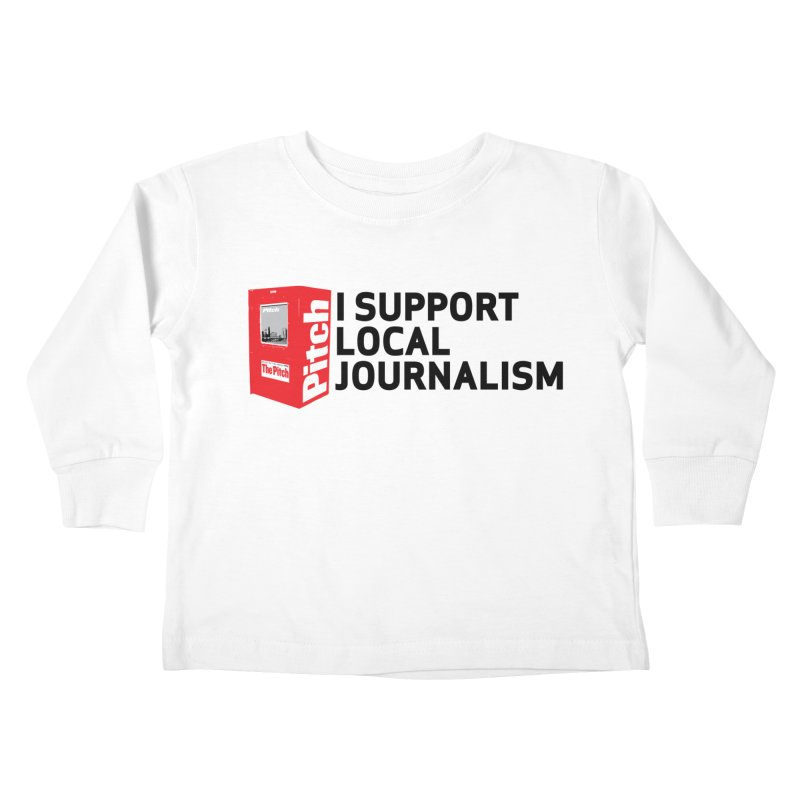I Support Local Journalism Kids Toddler Longsleeve T-Shirt by The Pitch Kansas City Gear Shop