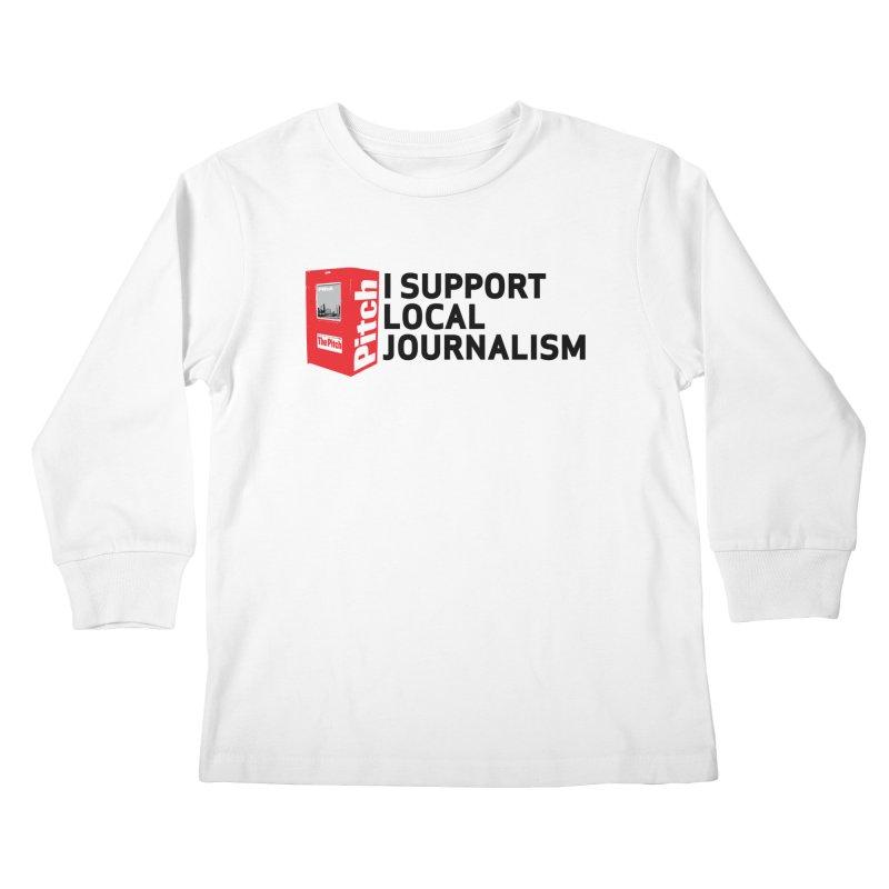 I Support Local Journalism Kids Longsleeve T-Shirt by The Pitch Kansas City Gear Shop