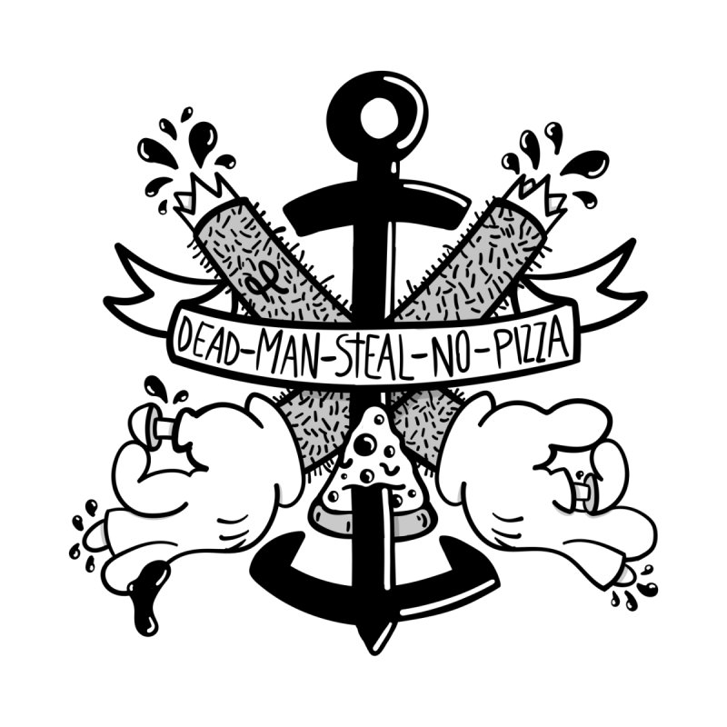 Dead Man Steal No Pizza Accessories Magnet by Pizza Pirate Tavern
