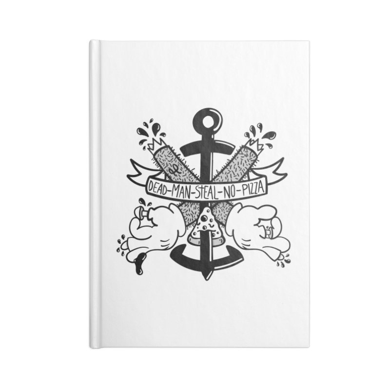 Dead Man Steal No Pizza Accessories Notebook by Pizza Pirate Tavern
