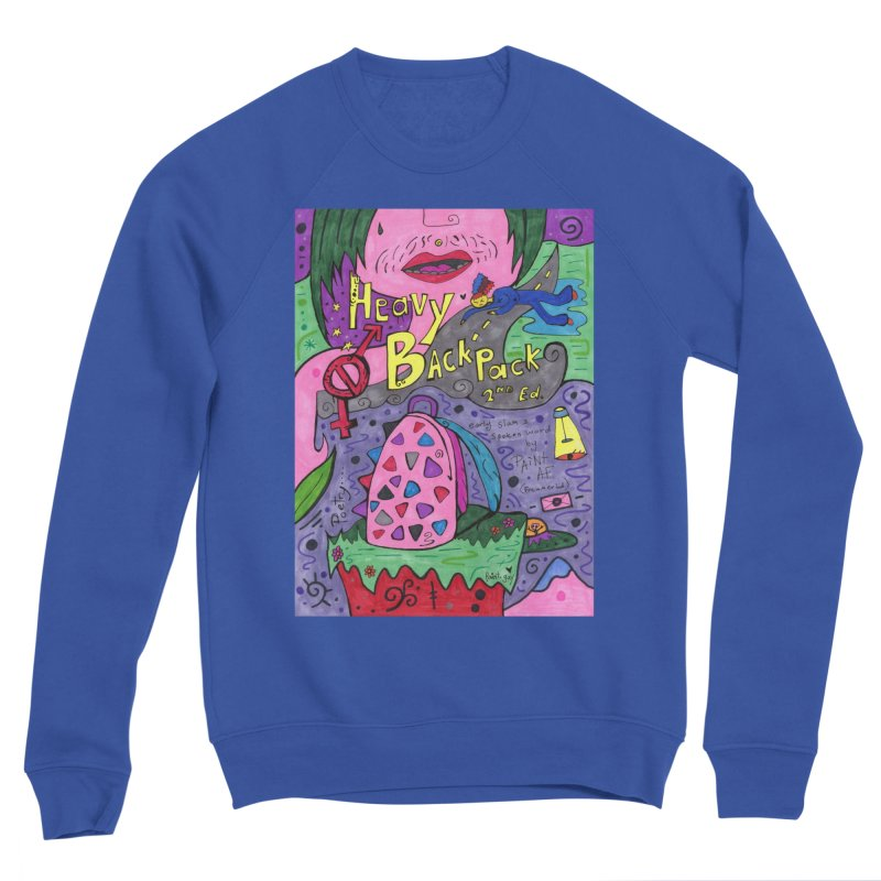 Heavy BackPack Comfortable Styles Sweatshirt by Paint AF's Artist Shop