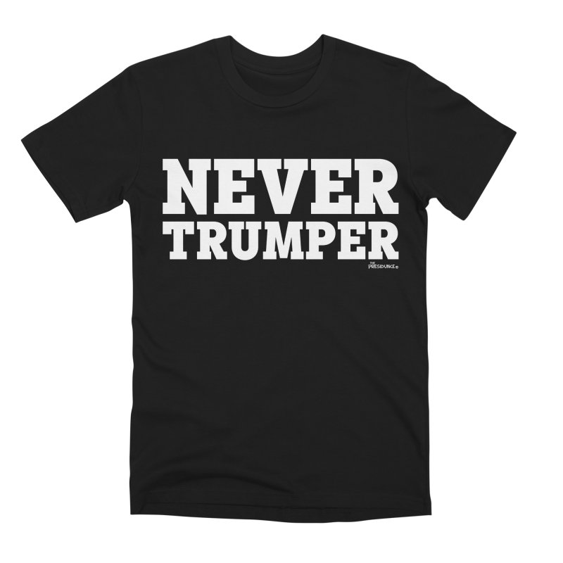 Never Trumper Men's Premium T-Shirt by thePresidunce