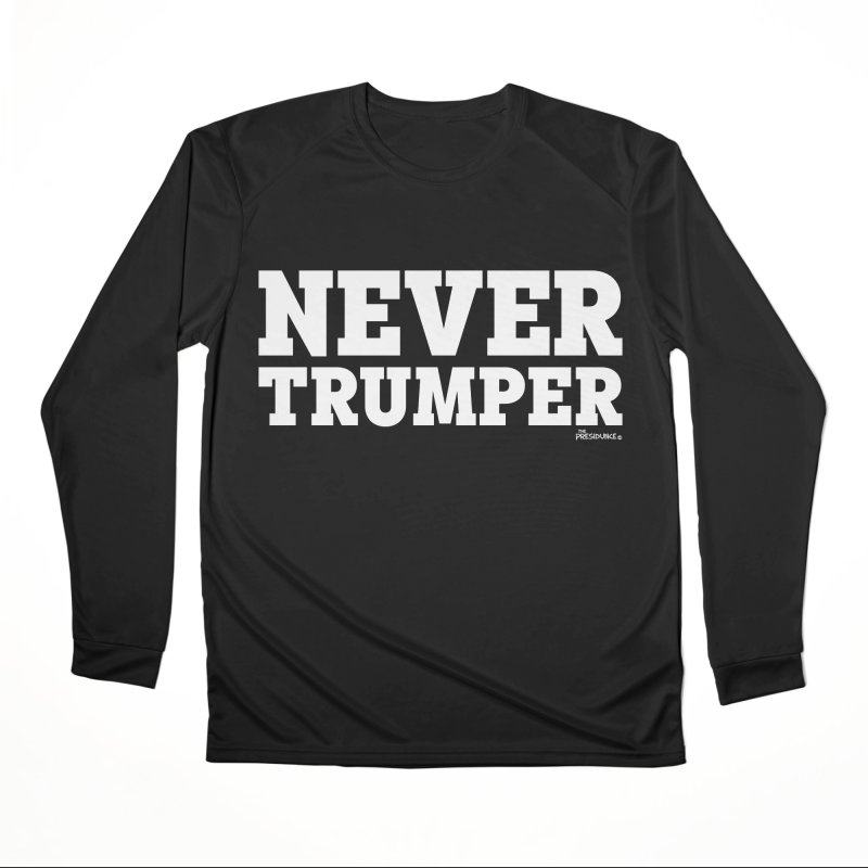 Never Trumper Men's Longsleeve T-Shirt by thePresidunce