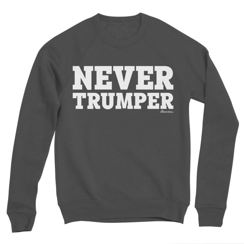 Never Trumper Women's Sponge Fleece Sweatshirt by thePresidunce