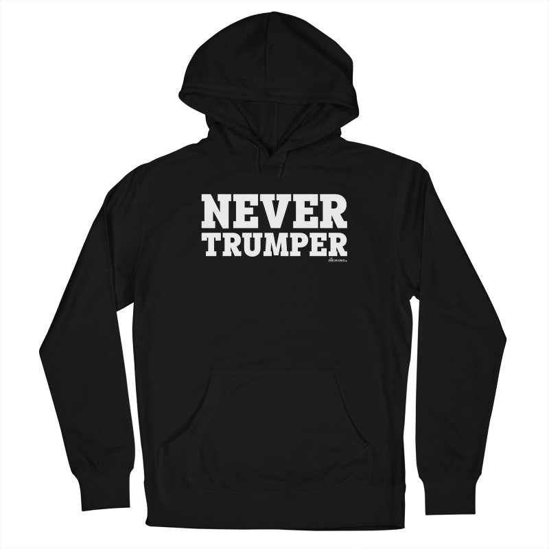 Never Trumper Women's French Terry Pullover Hoody by thePresidunce