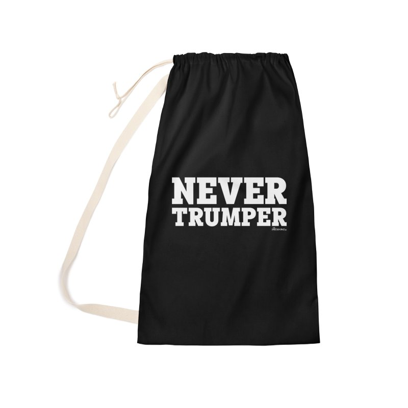 Never Trumper Accessories Laundry Bag Bag by thePresidunce