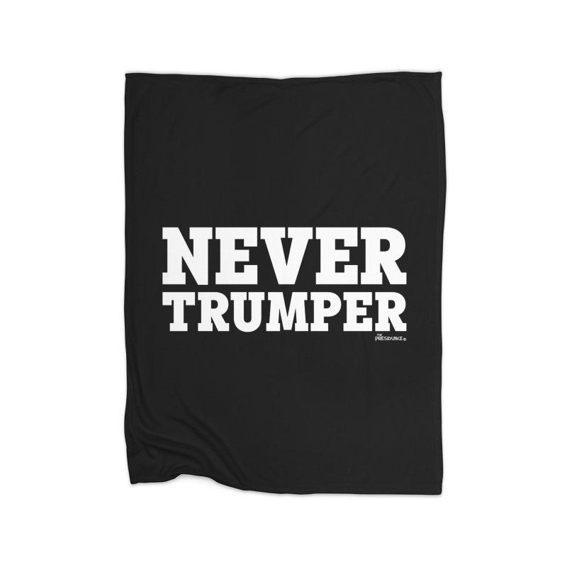 Never Trumper Home Fleece Blanket Blanket by thePresidunce