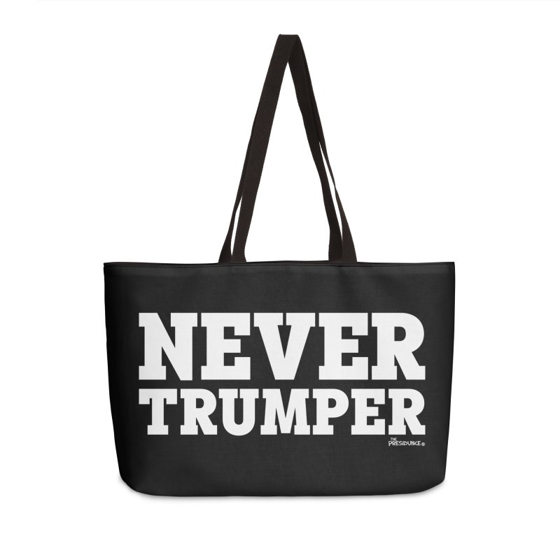 Never Trumper Accessories Weekender Bag Bag by thePresidunce