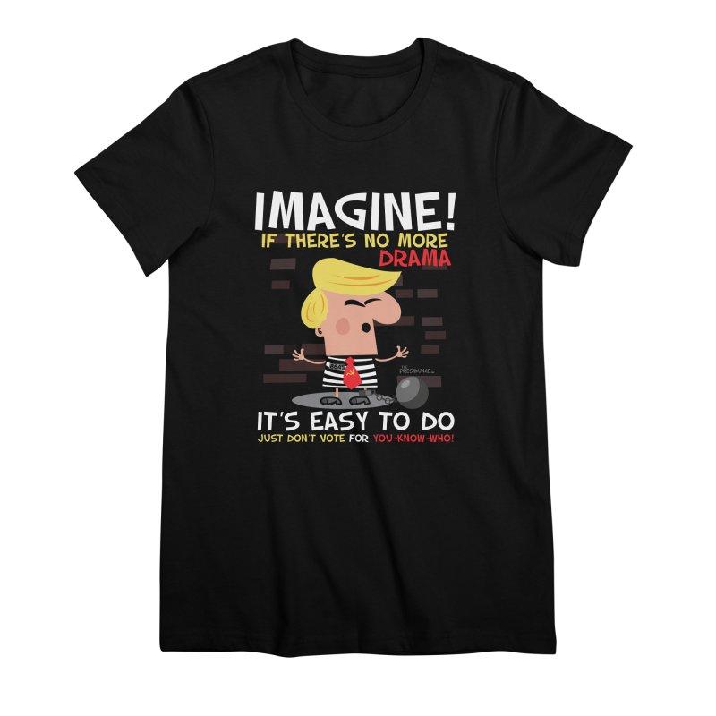 Imagine If Women's Premium T-Shirt by thePresidunce