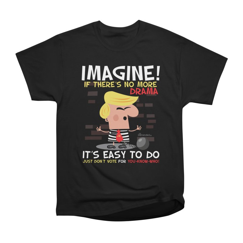 Imagine If Men's Heavyweight T-Shirt by thePresidunce