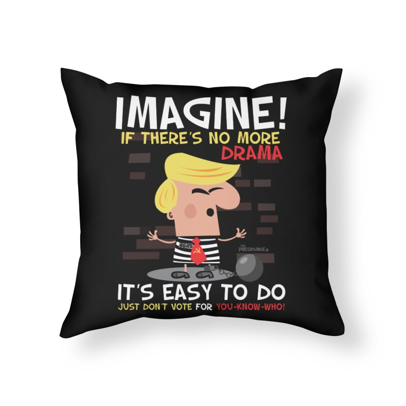 Imagine If Home Throw Pillow by thePresidunce