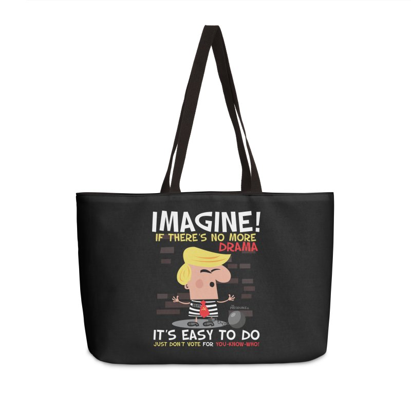 Imagine If Accessories Weekender Bag Bag by thePresidunce