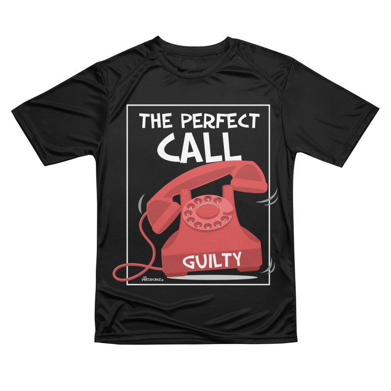 The Perfect Call Men's Performance T-Shirt by thePresidunce