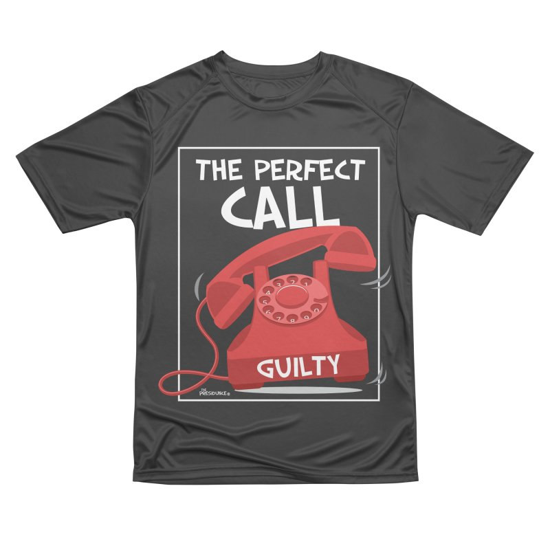 The Perfect Call Women's Performance Unisex T-Shirt by thePresidunce