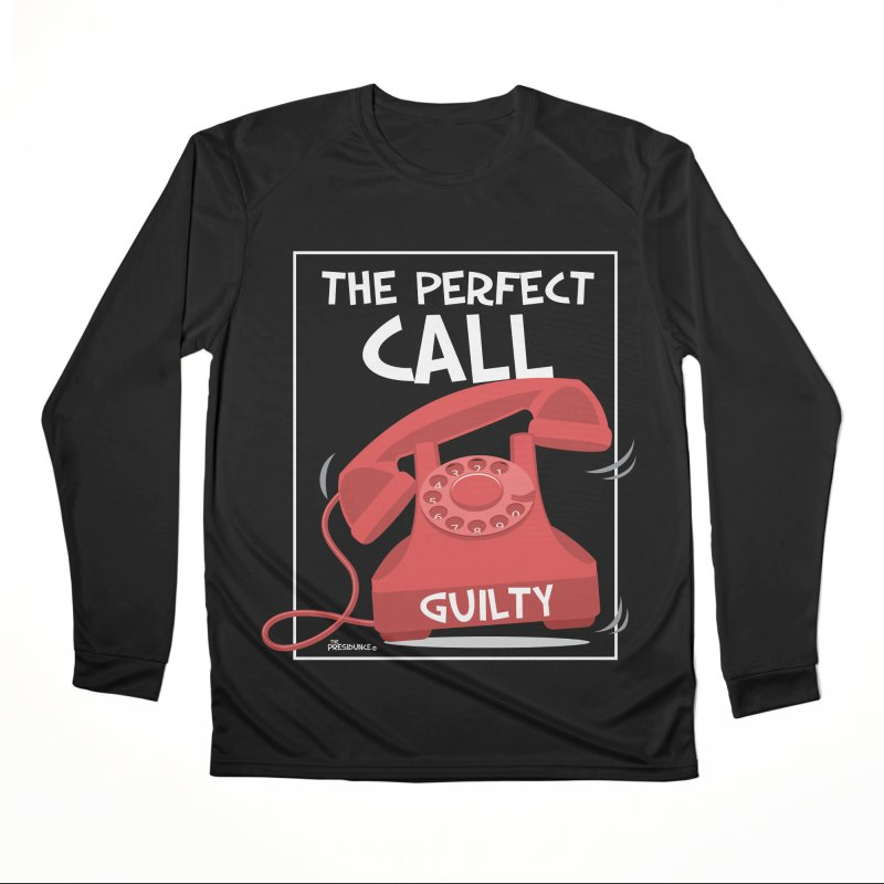 The Perfect Call Men's Performance Longsleeve T-Shirt by thePresidunce