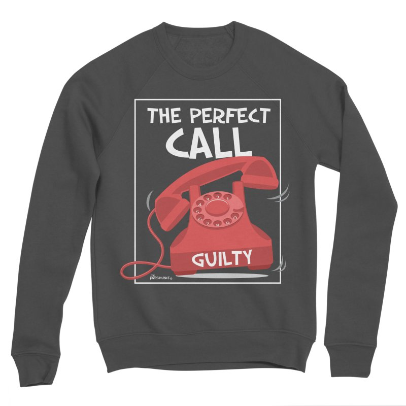 The Perfect Call Men's Sponge Fleece Sweatshirt by thePresidunce