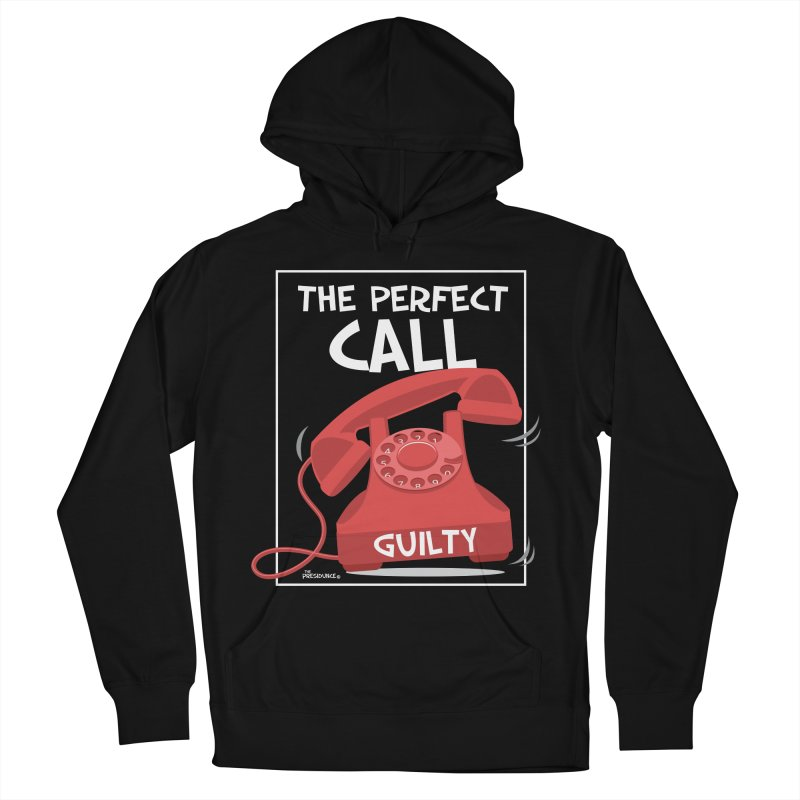 The Perfect Call Men's French Terry Pullover Hoody by thePresidunce