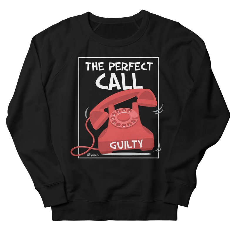The Perfect Call Men's French Terry Sweatshirt by thePresidunce