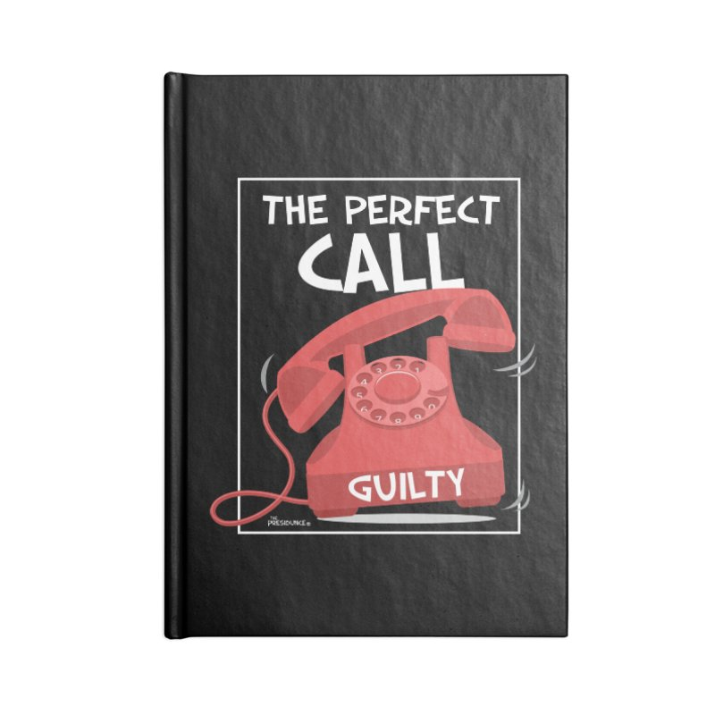 The Perfect Call Accessories Lined Journal Notebook by thePresidunce