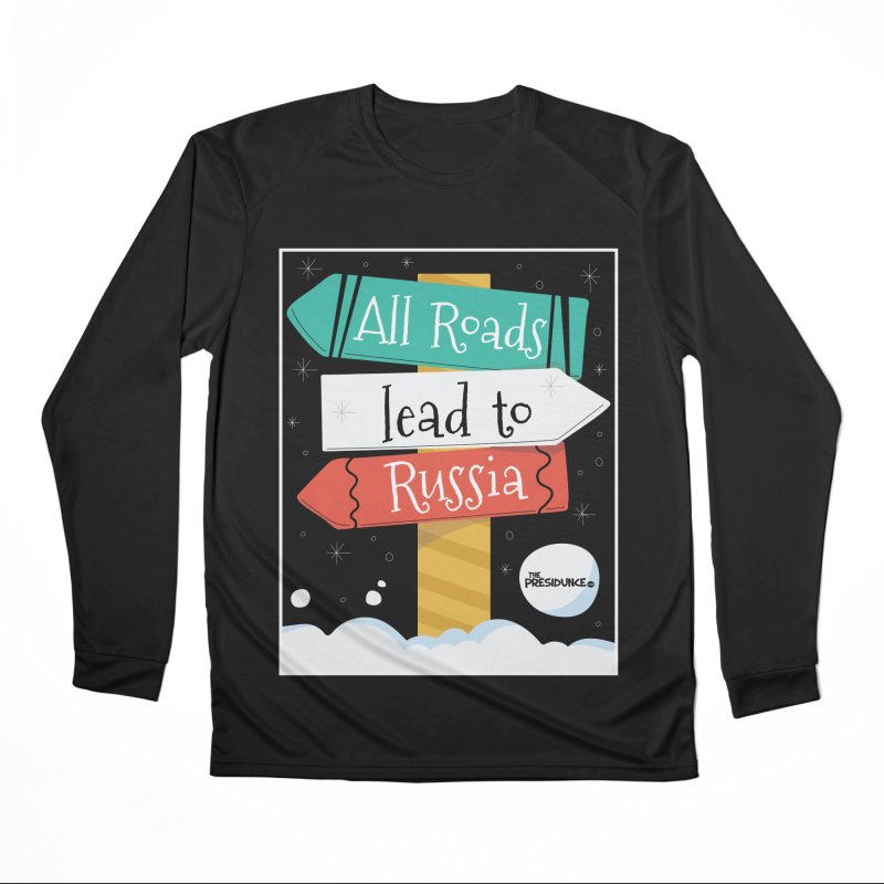 All Roads Lead to Russia Women's Performance Unisex Longsleeve T-Shirt by thePresidunce