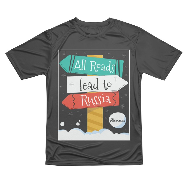 All Roads Lead to Russia Men's Performance T-Shirt by thePresidunce