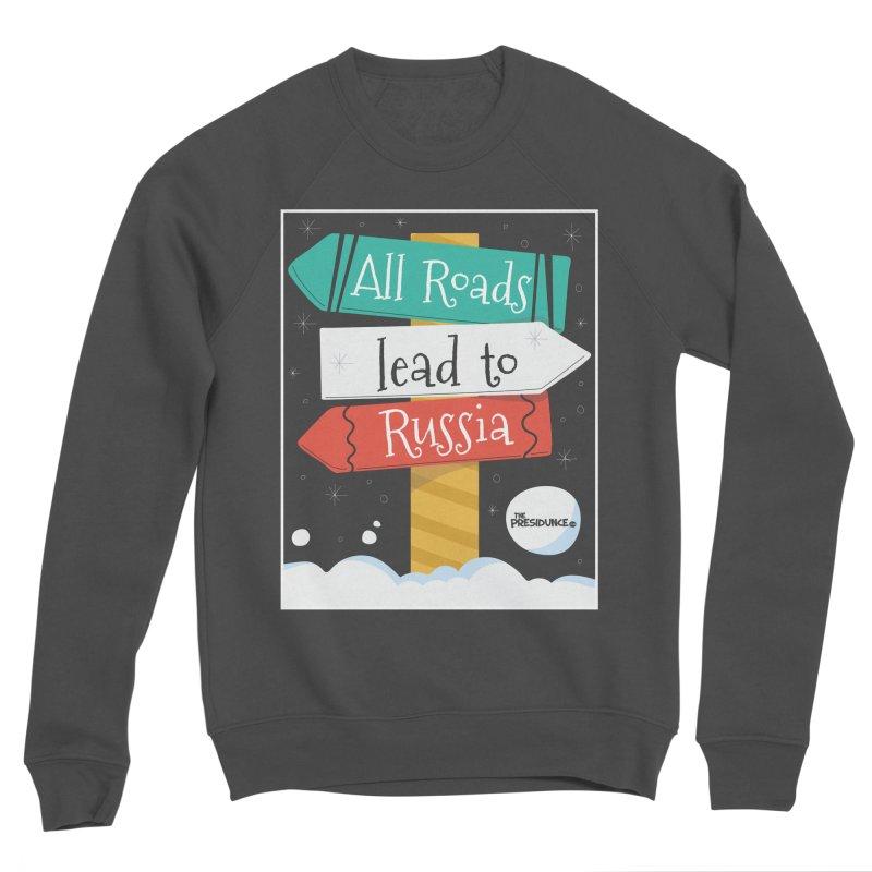 All Roads Lead to Russia Women's Sponge Fleece Sweatshirt by thePresidunce