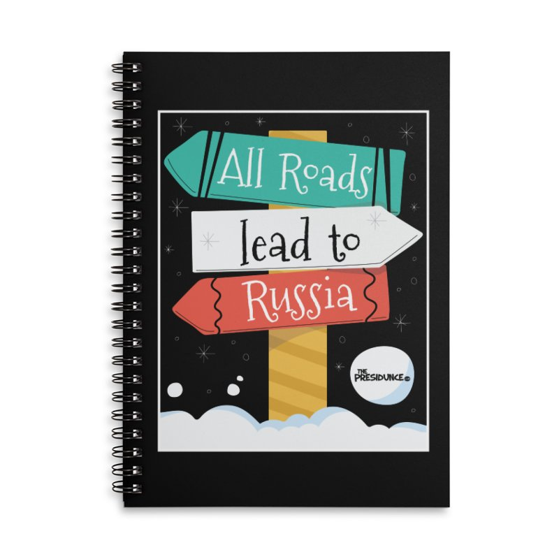 All Roads Lead to Russia Accessories Lined Spiral Notebook by thePresidunce