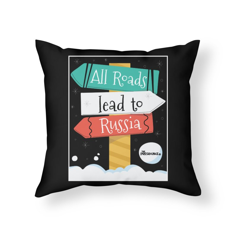 All Roads Lead to Russia Home Throw Pillow by thePresidunce