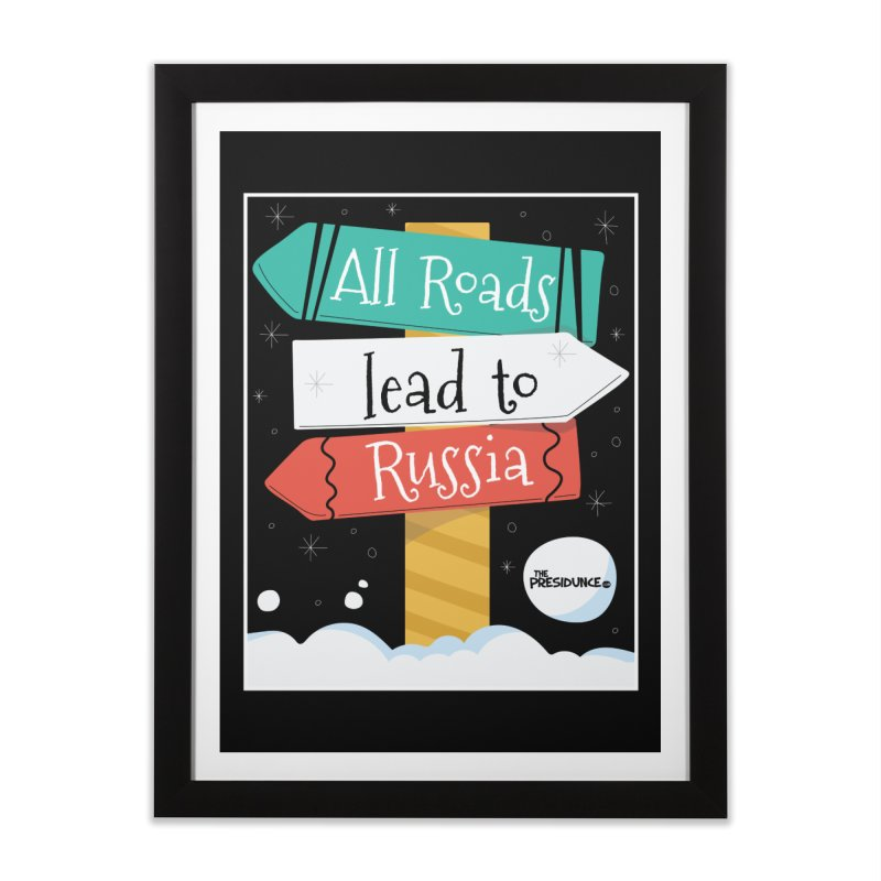 All Roads Lead to Russia Home Framed Fine Art Print by thePresidunce