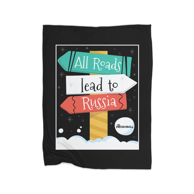 All Roads Lead to Russia Home Fleece Blanket Blanket by thePresidunce