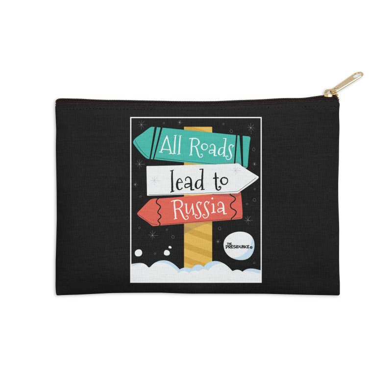 All Roads Lead to Russia Accessories Zip Pouch by thePresidunce