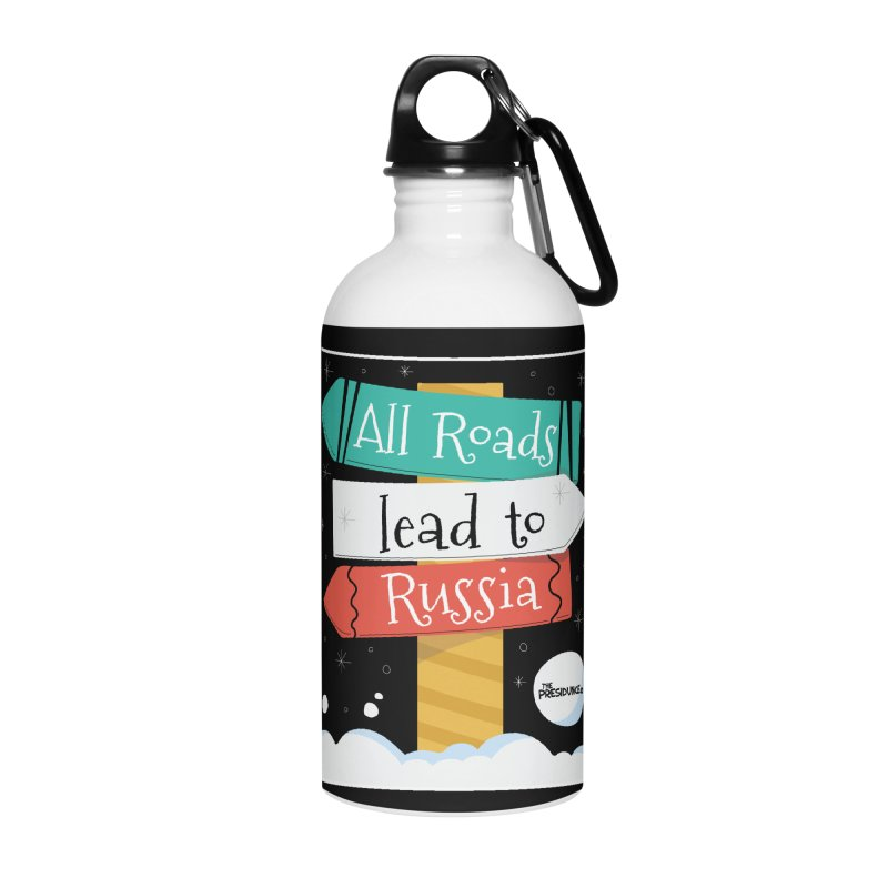 All Roads Lead to Russia Accessories Water Bottle by thePresidunce