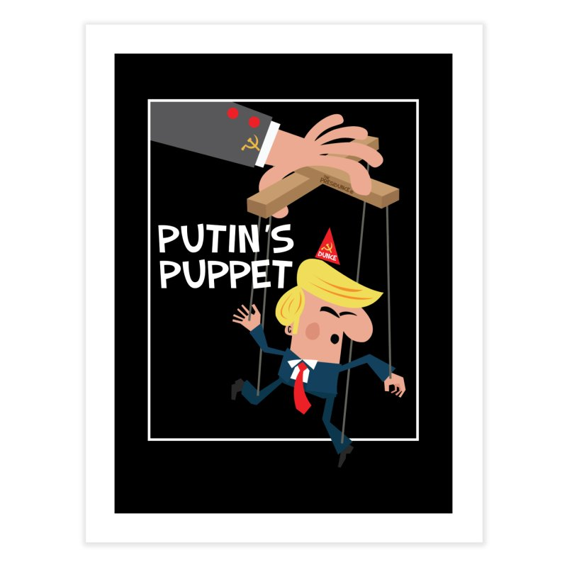 Putin's Puppet Home Fine Art Print by thePresidunce