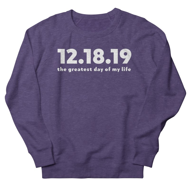 12.18.19 Women's French Terry Sweatshirt by thePresidunce