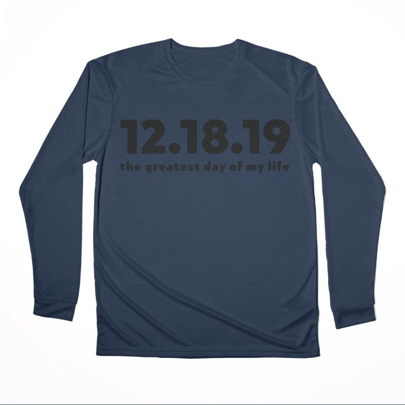 12.18.19 Women's Performance Unisex Longsleeve T-Shirt by thePresidunce
