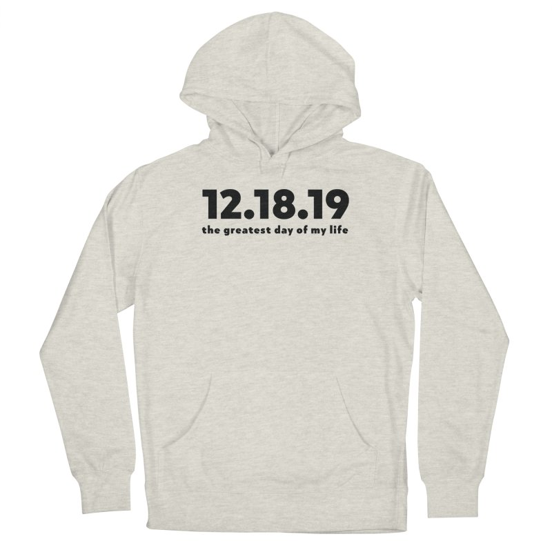 12.18.19 Men's French Terry Pullover Hoody by thePresidunce