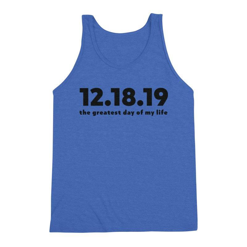 12.18.19 Men's Triblend Tank by thePresidunce
