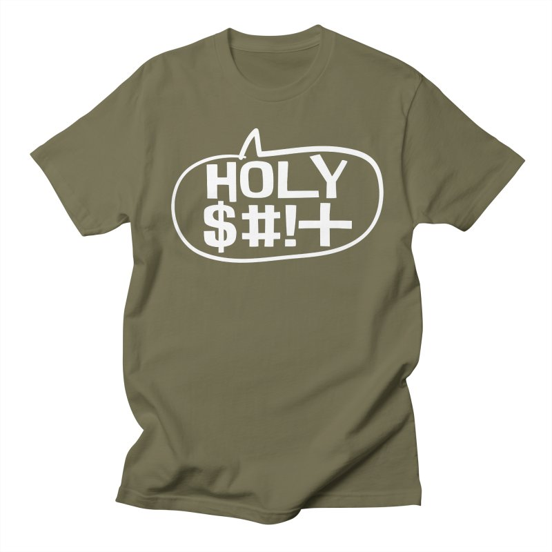 Holy $#!+ Women's Regular Unisex T-Shirt by thePresidunce